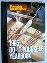 Popular Mechanics 1995 DoItYourself Yearbook