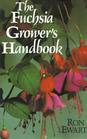 The Fuchsia Grower's Handbook