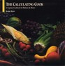 The Calculating Cook: A Gourmet Cookbook for Diabetics & Dieters