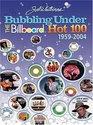 Bubbling Under the Billboard Hot 100: 1959-2004 : Joel Whitburn Presents