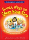 Smart Ways To Spend Your Time The Constructive Use Of Time Assets