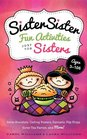 Sister Sister Fun Activities Just for Sisters