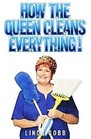 How the Queen Cleans Everyhting
