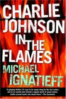 Charlie Johnson in the Flames A Novel