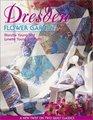 Dresden Flower Garden A New Twist on Two Quilt Classics