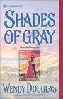 Shades of Gray (Harlequin Historical, No 602)