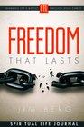 Freedom That Lasts Spiritual Life Journal