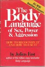 The Body Language of Sex Power  Aggression How to Recognize It and How to Use It