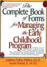Complete Book of Forms for Managing the Early Childhood Program
