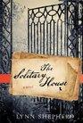 The Solitary House (Charles Maddox, Bk 2)