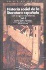 Historia Social De La Literatura Espanola / Social History of Spanish Literature