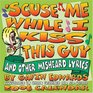 'Scuse Me While I Kiss This Guy And Other Misheard Lyrics 2006 Day to Day Calendar