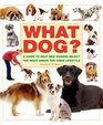 What Dog? A Guide to Help New Owners Select the Right Breed for Their Lifestyle (What Pet Books?)
