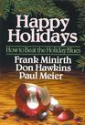 Happy Holidays: How to Beat the Holiday Blues (Life Enrichment Series)