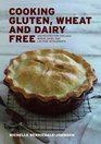 Cooking Gluten Wheat and Dairy Free 200 Recipes for Coeliacs Wheat Dairy and Lactose Intolerants