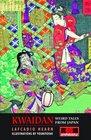 Kwaidan Weird Tales from Japan