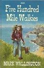 Five Hundred Mile Walkies One Man and a Dog Versus the South-west Peninsular Path
