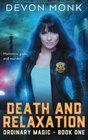 Death and Relaxation (Ordinary Magic, Bk 1)