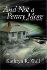 And Not a Penny More (Bay Tanner Mystery, 2nd)