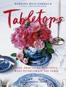 Tabletops : Easy, Practical, Beautiful Ways to Decorate the Table
