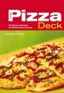 The Pizza Deck 50 Delicious Recipes for Perfect Pizza at Home