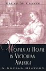 Women at Home in Victorian America A Social History