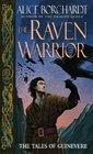 The Raven Warrior (Tales of Guinevere, Bk 2)