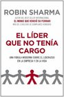 El lider que no tenia cargo / The Leader Who Had No Title Una fabula moderna sobre el liderazgo en la empresa y en la vida / A Modern Fable About Leadership in Business and a Life