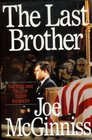 The Last Brother  The Rise and Fall of Teddy Kennedy