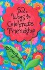 52 Deck Series 52 Ways to Celebrate Friendship