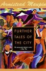 Further Tales of the City (Tales of the City, Bk 3)