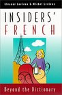 Insiders' French  Beyond the Dictionary