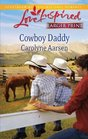 Cowboy Daddy (Love Inspired, No 598) (Larger Print)