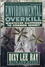 Environmental Overkill Whatever Happened to Common Sense