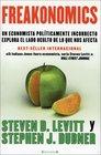 Freakonomics Un economista politicamente incorrecto explora el lado oculta de lo que nos afecta