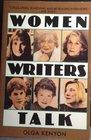 Women Writers Talk Interviews With 10 Women Writers