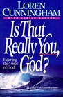 Is That Really You God Hearing the Voice of God