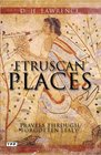 Etruscan Places Travels Through Forgotten Italy