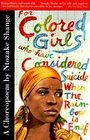 For Colored Girls Who Have Considered Suicide When the Rainbow Is Enuf A Choreopoem
