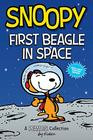 Snoopy First Beagle in Space  A PEANUTS Collection