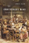 The Omnivorous Mind Our Evolving Relationship with Food