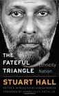 The Fateful Triangle Race Ethnicity Nation