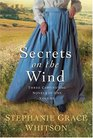 Secrets on the Wind: Secrets on the Wind / Watchers on the Hill / Footprints on the Horizon