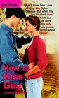 How to Kiss a Guy (Love Stories #3)