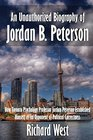 An Unauthorized Biography of Jordan B Peterson How Toronto Psychology Professor Jordan Peterson Established Himself as an Opponent of Political Correctness