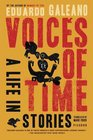 Voices of Time A Life in Stories