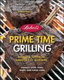 Lobel's Prime Time Grilling Recipes and Tips from America's 1 Butchers