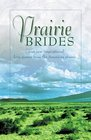 Prairie Brides: Four New Inspirational Love Stories from the North American Prairie