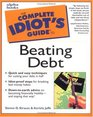 The Complete Idiot's Guide to Beating Debt