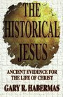 The Historical Jesus Ancient Evidence for the Life of Christ